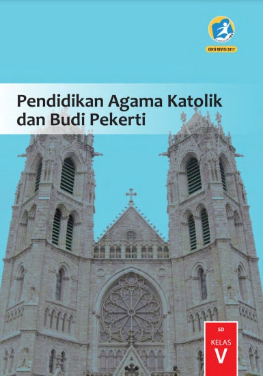 Buku Siswa Pendidikan Agama Katolik Kelas 5 Revisi 2017 Kurikulum 2013