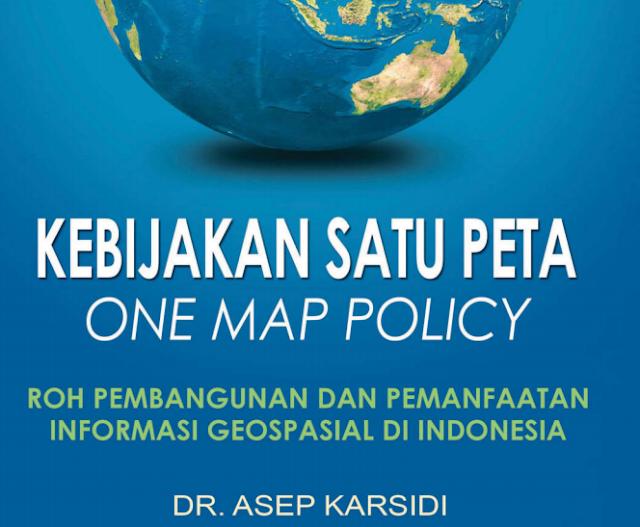 Kebijakan Satu Peta One Map Policy [BUKU]