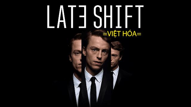 Tải Game Late Shift Việt Hóa Miễn Phí Thành Công