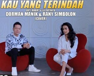 Lirik Lagu Kau Yang Terindah - Dorman Manik & Rany Simbolon