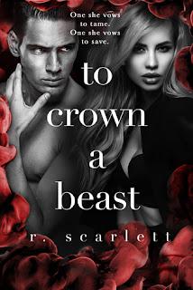 To Crown a Beast by R Scarlett