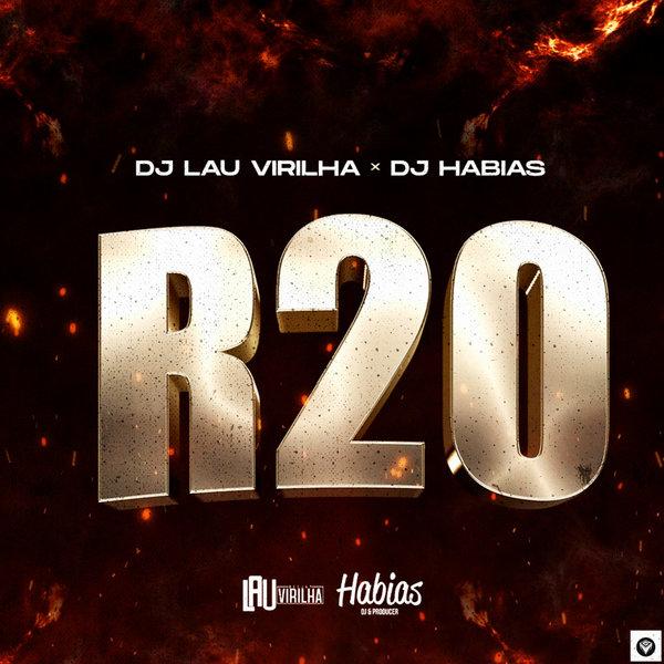 Dj Lau Virilha X Dj Habias - R20 [Exclusivo 2021] (Download MP3)