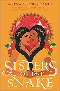 Sisters of the Snake by Sarena and Sasha Nanua