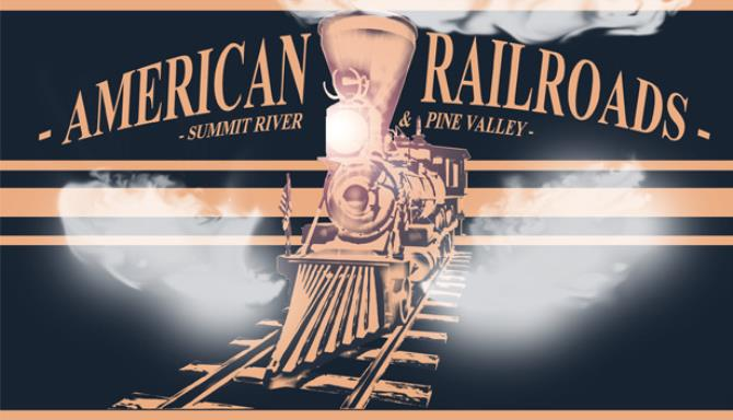 american-railroads-summit-river-and-pine-valley
