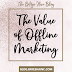 The Value of Offline Marketing