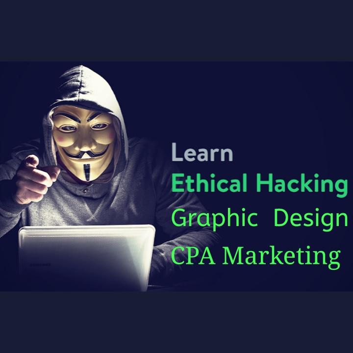 [CPA marketing,Graphic design & Ethical Hacking]     সিপিএ মার্কেটিং,গ্রাফিক্স ডিজাইন এবং  ইথিক্যাল হ্যাকিং কোর্স ফ্রিতে নিয়ে নিন