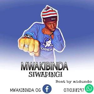 Download Audio | Mwakibinda - Siwapingi (Singeli)