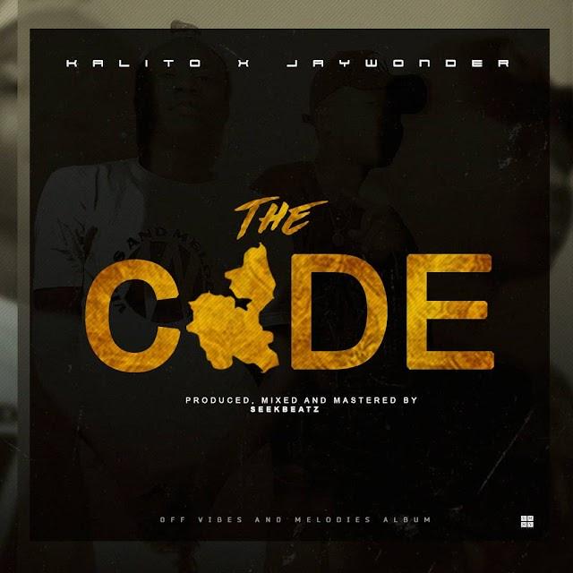 #MUSIC: THE CODE- KALITO ft JAYWONDER
