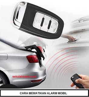 cara mematikan alarm mobil