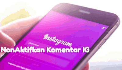 Cara Matikan Komentar pada Postingan Instagram
