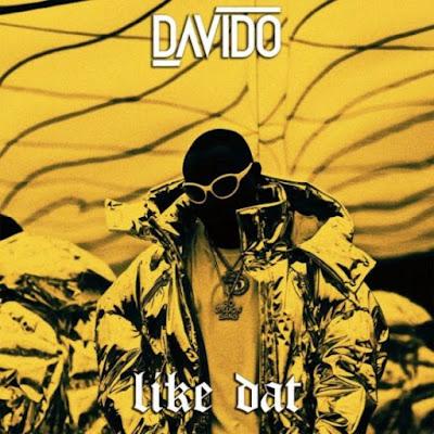 Davido Like Dat Artwork - MUSIC: Davido – Like Dat