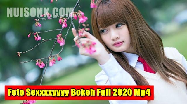 Link Foto Sexxxxyyyy Bokeh Full 2020 Mp4 Terbaru