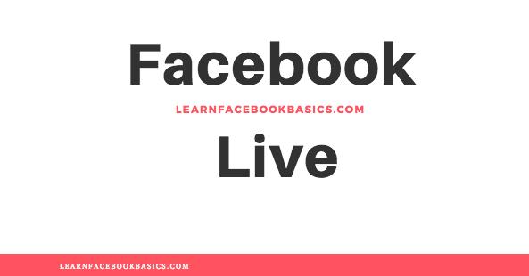 Go Live on Facebook | Step by Step Guide On Facebook Live