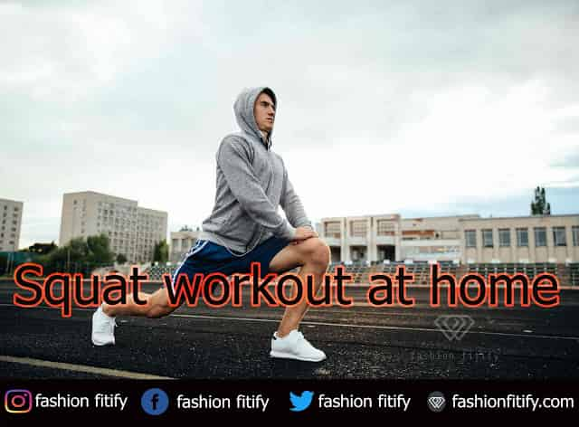 Squat workout | The 6 squat workout at home | There is no necessity for the gym | fashionfitify