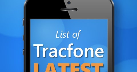 TracfoneReviewer: Tracfone Latest Phones 2019 - List of New Tracfone
