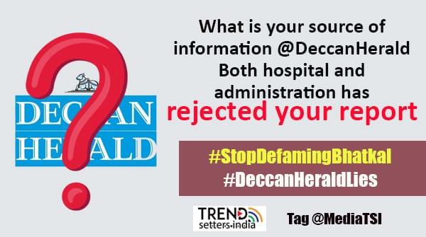 STOP DEFAMING BHATKAL; DECCAN HERALD PUBLUSHES FAKE NEWS