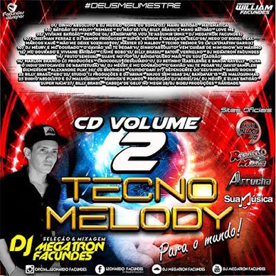 CD TECNO MELODY PARA O MUNDO VOL.02 - DJ MEGATRON FACUNDES 04/05/2016