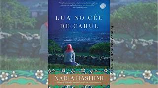 Capa divulgação do livro Lua no céu de Cabul – Nadia Hashimi