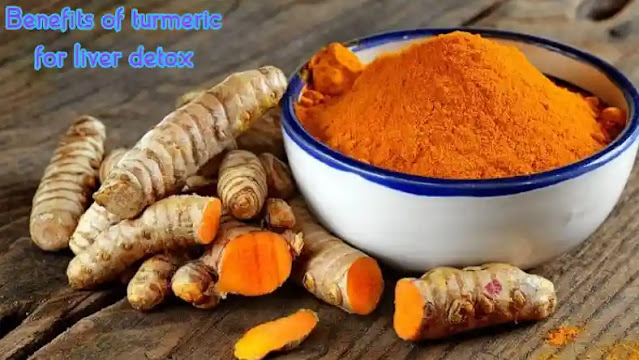 Benefits of turmeric for liver detox