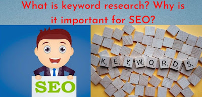 What is keyword research? Why is it important for SEO?
