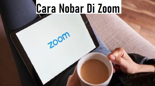 Cara Nobar Di Zoom