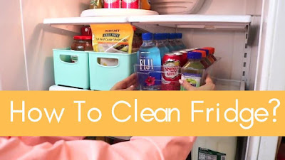 How To Clean Fridge: 10+ Best Cleaning tips