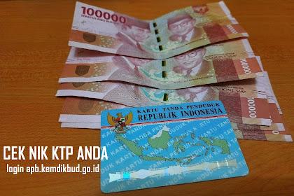 Cek NIK KTP Anda Sebelum Terlambat, Bantuan Rp 1 Juta Cair, Login apb.kemdikbud.go.id