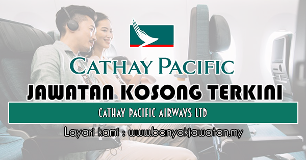 Jawatan Kosong 2019 di Cathay Pacific Airways Ltd