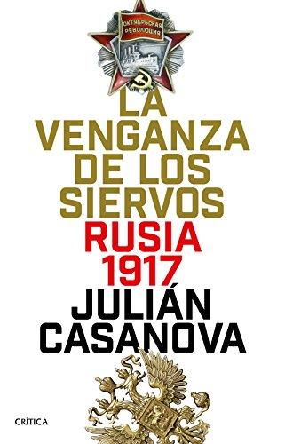 La venganza de los siervos: Rusia 1917