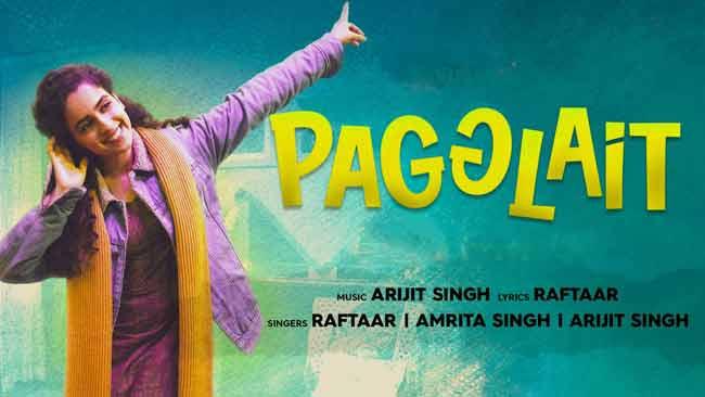 Pagglait Lyrics Arijit Singh, Raftaar & Amrita Singh