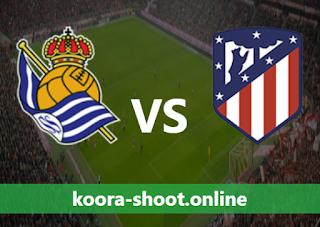 بث مباشر مباراة اتليتكو مدريد وريال سوسيداد اليوم بتاريخ 12/05/2021 الدوري الاسباني