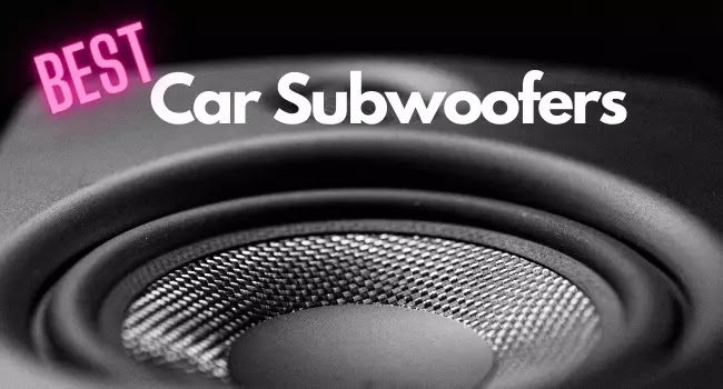 Best car audio subwoofer for the money