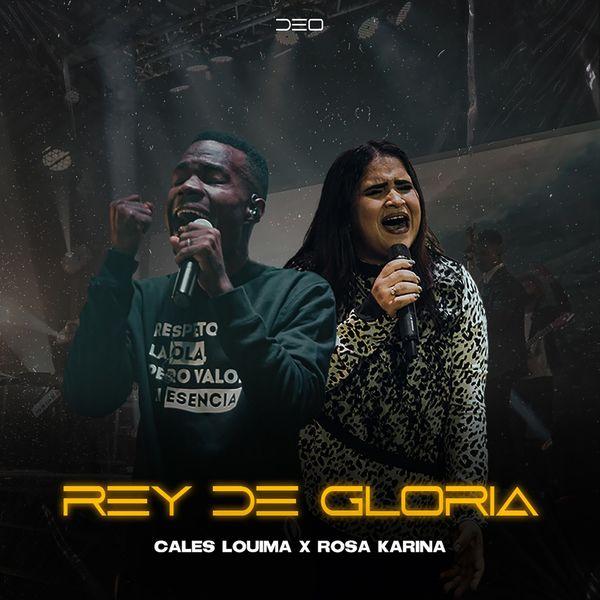 Cales Louima – Rey De Gloria (Feat.Rosa Karina) (Single) 2021 (Exclusivo WC)