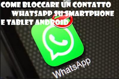 Come bloccare un contatto WhatsApp su smartphone Android