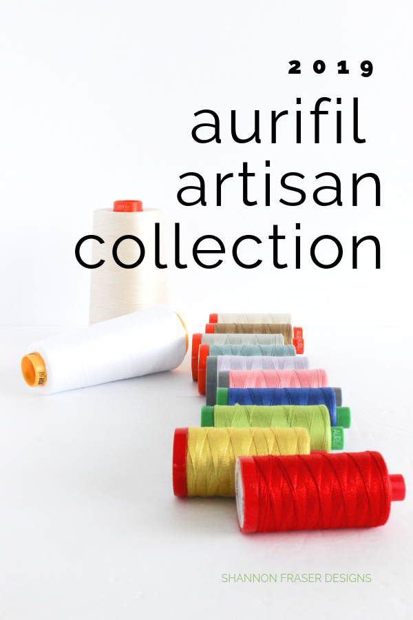 Aurifil Colorful Spools | Aurifil Artisan Collection 2019 | Shannon Fraser Designs