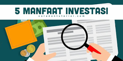 Beberapa manfaat investasi