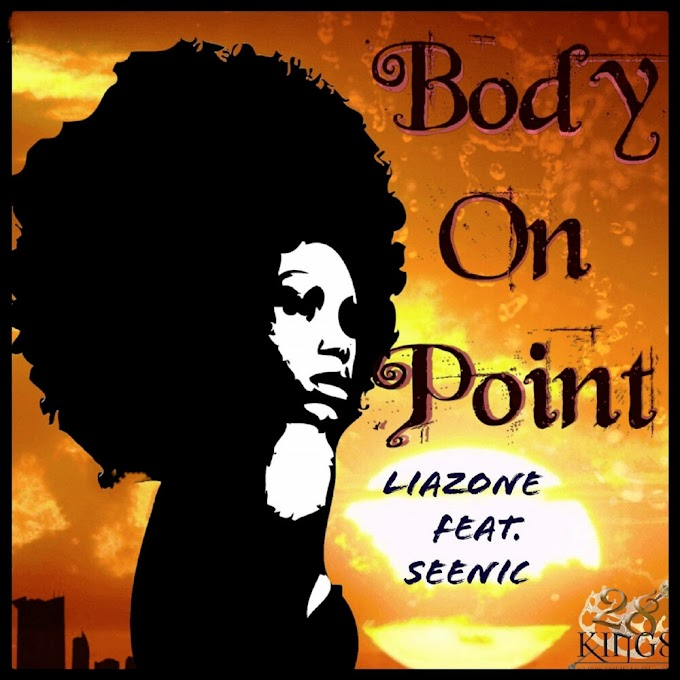 "LIAZONE DROPS NEW ANTICIPATED SINGLE ""BODY ON POINT"""