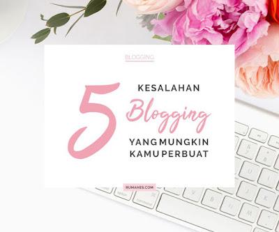 kesalahan-blogging-yang-mungkin-kamu-perbuat