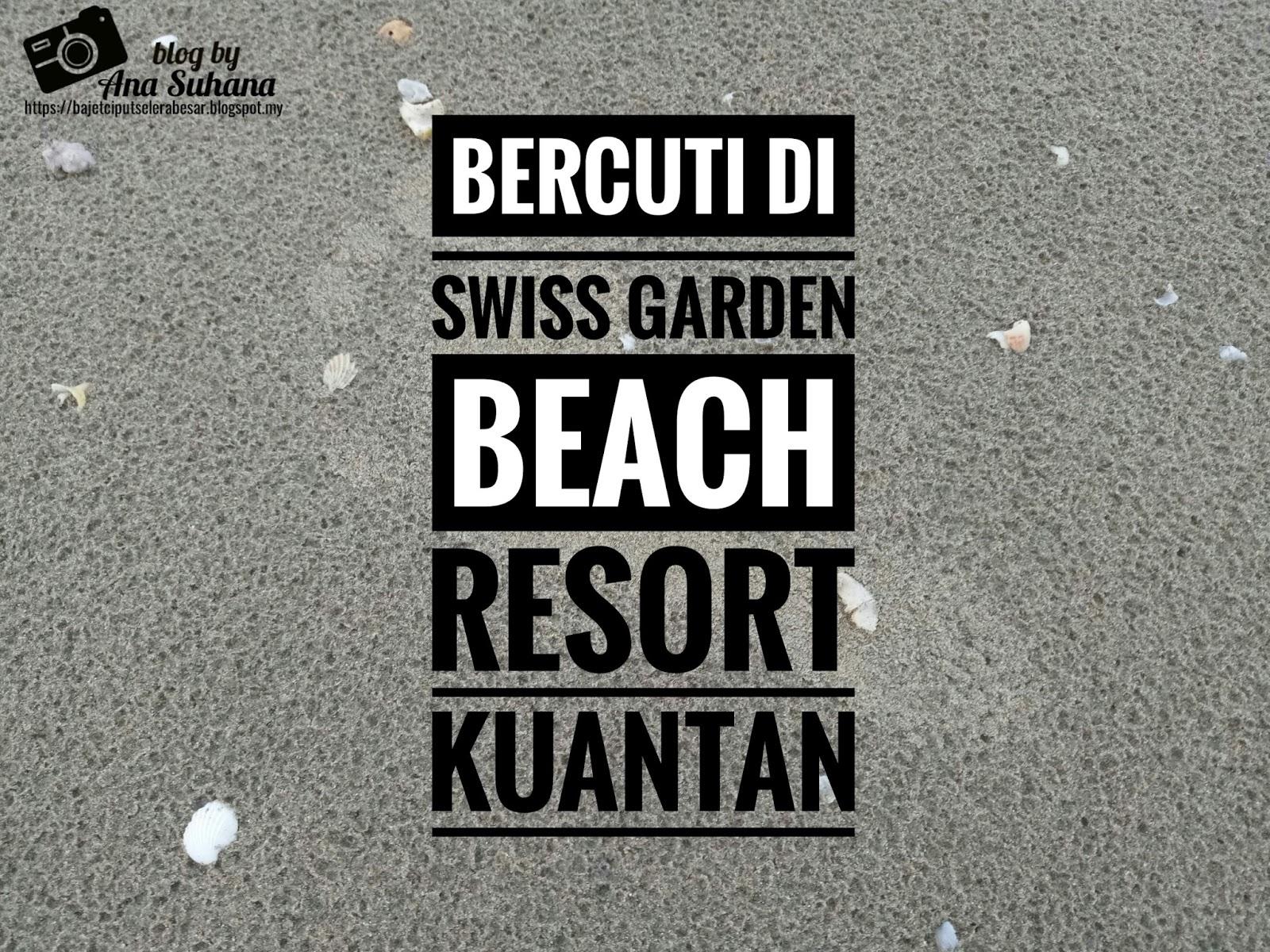 Tempat Menarik di Pahang : Hotel Review - Swiss Garden Beach Resort Kuantan