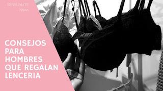 Consejos sensualite para hombres que quieran comprar lenceria