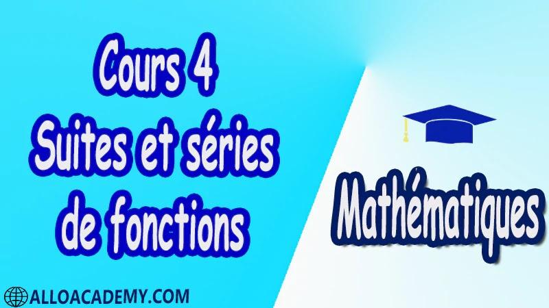 Cours 4 Suites et séries de fonctions PDF Mathématiques Maths Suites et séries de fonctions Suites de fonctions Séries de fonctions Séries entières Exponentielle de matrices Systèmes différentiels Cours résumés exercices corrigés devoirs corrigés Examens corrigés Contrôle corrigé travaux dirigés td
