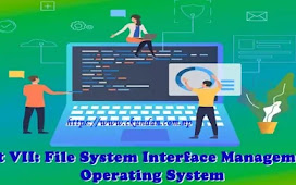 Unit VII: File System Interface Management – Operating System