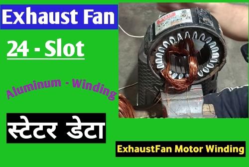 24 slot exhaust fan motor winding data full motor winding data industrial exhaust fan motor exhaust fan