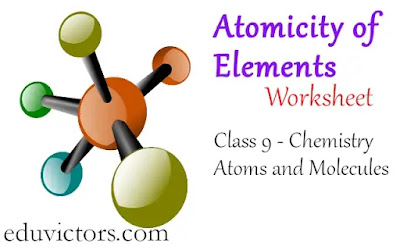 Class 9 - Chemistry - Atoms and Molecules - Atomicity of Elements (Worksheet)#class9Chemistry #eduvictors #cbse2020