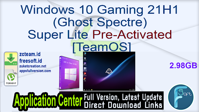 Windows 10 Gaming 21H1 (Ghost Spectre) Super Lite Pre-Activated [TeamOS]