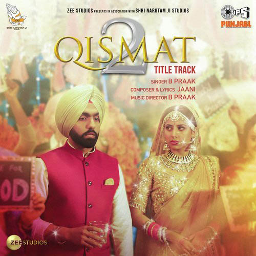 Qismat 2 Title Track Lyrics – B Praak   Qismat 2