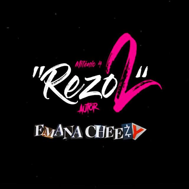 Emana Cheezy - Rezo 2