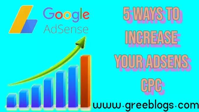 5 best ways to increase your low Adsense CPC.Adsense revenue. Make Money, Adsense,CPC