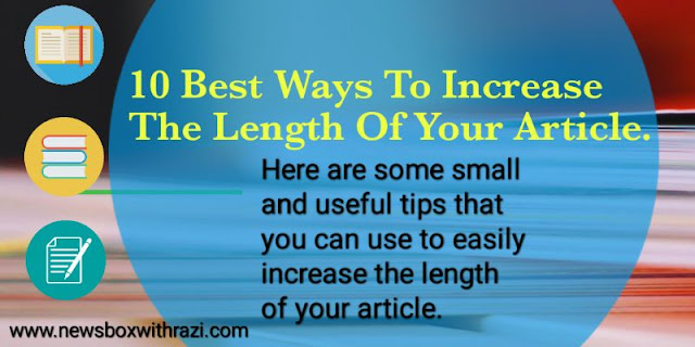10 best ways to increase the length of your article 1.