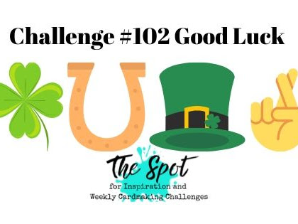 The Spot Challenge #102 Theme:  Good Luck to You